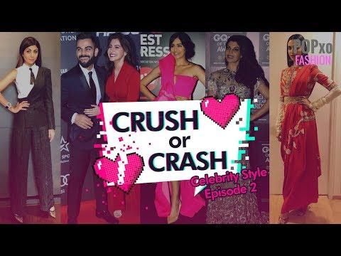 Crush Or Crash Celebrity Style - Episode 2 - POPxo Fashion