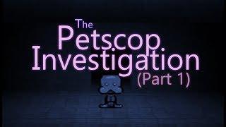 Video The Petscop Investigation - Part 1 MP3, 3GP, MP4, WEBM, AVI, FLV Juli 2018