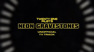 twenty one pilots: Neon Gravestones [TV Track] [Instrumental + Backing Vocals]