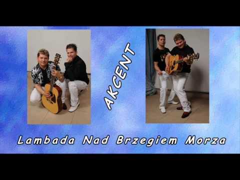 AKCENT - Lambada nad brzegiem morza (audio)