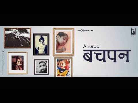 Anuragi | Bachpan | Official
