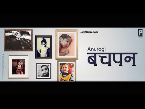 Anuragi | Bachpan | Official