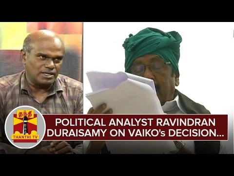 Political-Analyst-Ravindran-Duraisamy-on-Vaikos-Decision--Thanthi-TV
