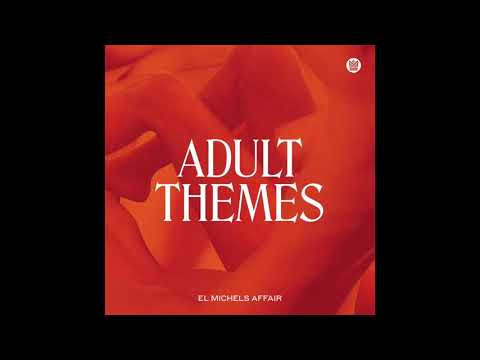 El Michels Affair - Adult Themes - Full Album Stream