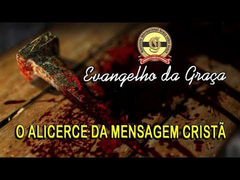 O ALICERCE DA MENSAGEM CRISTÃ