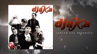 DJAKA - Jangan Kau Menangis [Official Video Lyric]