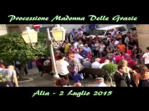 PROCESSIONE MADONNA DELLE GRAZIE - ALIA 2 LUGLI...