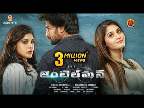 Nani Gentleman Full Movie - 2017 Latest Full Movie -  Nivetha Thomas, Surabhi