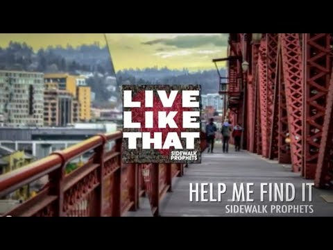 Sidewalk - Sidewalk Prophets newest Single, Help Me Find It from the album