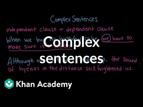Complex Sentences Overview Examples Video Khan Academy