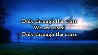 Ben Cantelon - Through the Cross (Lyrics)