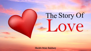 A lecture made by Sheikh Muiz Bukhary In which he talks about the greatest 'Love Story' that every believer should be part of..Please like, share and subscribeFollow us on:Facebook at: www.facebook.com/innerpeacehdTwitter at: www.twitter.com/innerpeace_hdGoogle+ at: www.plus.google.com/+InnerPeaceHDJazakallah Khairun