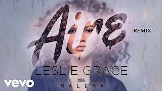 "Leslie Grace feat. Maluma - ""Aire (Remix)"" [Cover Audio]Leslie Grace feat. Maluma's single ""Aire (Remix)"" available on iTunes here: http://smarturl.it/AireRemix""Aire (Remix)"" is also available on these digital platforms:Spotify: http://smarturl.it/AireRemixSpGoogle Play: http://smarturl.it/AireRemixGPAmazon: http://smarturl.it/AireRemixAmLeslie Grace feat. Maluma's single ""Aire"" available on iTunes here: http://smarturl.it/LGAire""Aire"" is also available on these digital platforms:Spotify: http://smarturl.it/AireSpGoogle Play: http://smarturl.it/AireGPAmazon: http://smarturl.it/AireAmFollow Leslie Grace!Official site: http://www.lesliegrace.comFacebook: http://www.facebook.com/LeslieGraceOfficialTwitter: http://www.twitter.com/lesliegraceInstagram: http://www.instagram.com/lesliegraceVEVO: http://www.vevo.com/artist/leslie-graceFollow Maluma!Official site: http://www.malumamusik.comFacebook: http://www.facebook.com/MALUMAMUSIKTwitter: http://www.twitter.com/malumaInstagram: http://www.instagram.com/malumaoficialYouTube: http://www.youtube.com/user/MalumaVEVOOfficial cover audio video by Leslie Grace feat. Maluma performing ""Aire (Remix)."" (C) 2016 Sony Music Entertainment US Latin LLC"