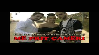 Gold AG Feat.Poni&Hekuran Krasniqi - Më Prit Çamëri