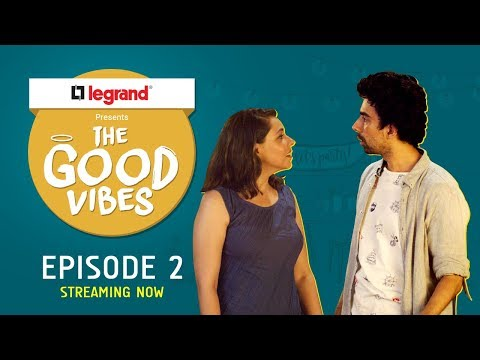 The Good Vibes | E02 - Pachees Hazar Ka Fine | Legrand