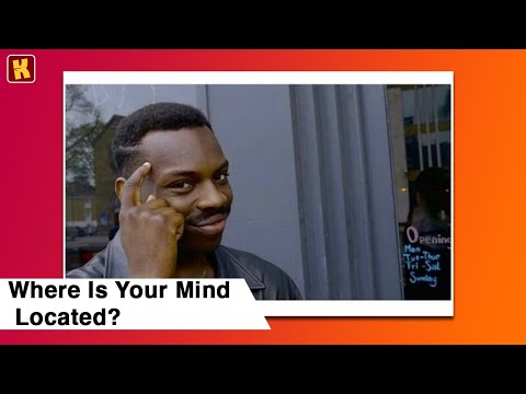 "Where Is The ""MIND"" Located? 