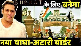 Video Wagah-Attari Border Set To Be Recreated For Salman Khan Film Bharat MP3, 3GP, MP4, WEBM, AVI, FLV Maret 2019