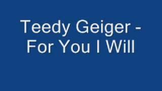 Teddy Geiger - For You I Will Lyrics