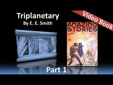 Part 1 - Triplanetary Audiobook by EE Smith (Chs 1-4)