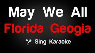 Please subscribe to the KtvEntertainment channel here: http://goo.gl/FesXhq in order to sing the newest songs.♫  Florida Geogia May We All Karaoke Lyrics/ InstrumentalYou can also find us on:Facebook - http://goo.gl/dByOZ3Twitter - http://goo.gl/MBCTPUGoogle+ - http://goo.gl/T6XejPHave a funny time with KtvEntertainment channel!