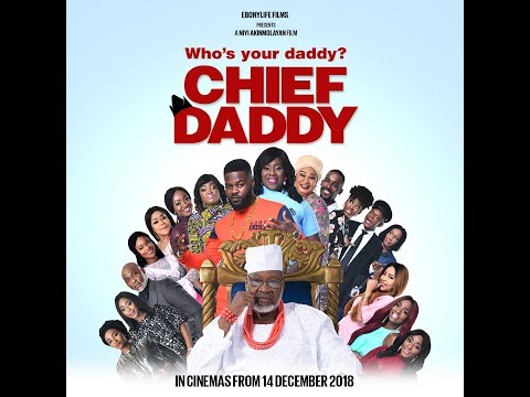 CHIEF DADDY | FULL MOVIE REVIEW | TEASER | NOLLYWOOD MOVIE 2018 #ChiefDaddy #EbonyFilm