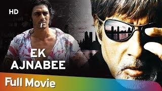 Download Video Ek Ajnabee (HD) | Amitabh Bachchan | Arjun Rampal |  Perizaad Zorabian | Bollywood Hit Movie MP3 3GP MP4