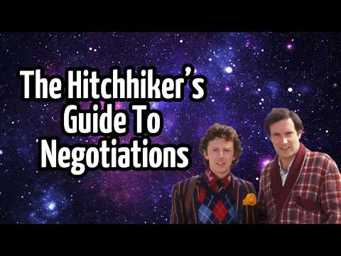 The Hitchhiker's Guide To Negotiations