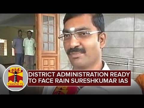 District-Administration-ready-to-face-Rain-Related-Eventualities--Sureshkumar-IAS--Thanthi-TV