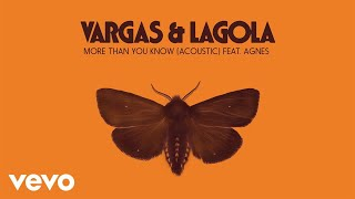 Vargas & Lagola - More Than You Know (Audio) ft. Agnes