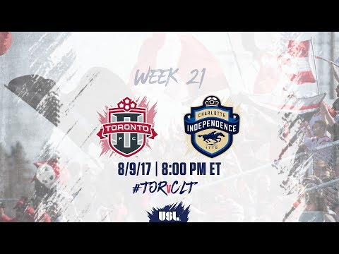 USL LIVE - Toronto FC II vs Charlotte Independence 8/9/17