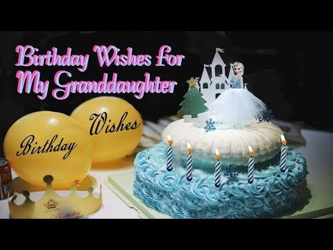Birthday greetings - Birthday Wishes For My Granddaughter