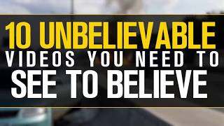 10 UNBELIEVABLE Videos YOU NEED TO SEE To BelieveSubscribe to our channel: http://bit.ly/1L5DNroFollow Our Twitter: http://twitter.com/spaceboundyou wouldn't believe this if it wasn't recorded.. https://www.youtube.com/watch?v=NBwhYP_F6-810 UNFORGETTABLE FAILS Caught On Live TV https://www.youtube.com/watch?v=6o7FjSiesWgMost Embarrassing Celebrity Wardrobe Malfunctionshttps://www.youtube.com/watch?v=jm6SJ3Z2z8M20 Worst Tattoos You Wont Believe Actually Exist https://www.youtube.com/watch?v=zshKJFrg44s20 Creative Life Hacks Everyone Should Knowhttps://www.youtube.com/watch?v=qMURCdQR7o010 Most Awkward Moments Caught On Live TVhttps://www.youtube.com/watch?v=mj6lN3tTR4YThe founder of Spacebound passed away on June 18th 2017. Please go support his gofundme to help further the research on brain disorders. https://www.gofundme.com/fund-in-honor-of-jack-ruderMore videos here: http://bit.ly/2e2hGaq