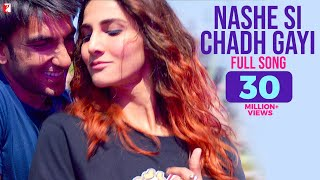 Nashe Si Chadh Gayi - Full Song   Befikre   Ranveer Singh   Vaani Kapoor   Arijit Singh