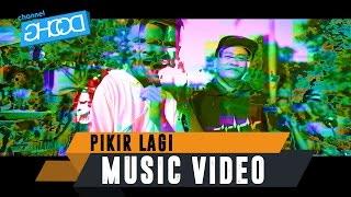 download lagu download musik download mp3 ECKO SHOW - Pikir Lagi [ Music Video ] (ft. JUNIOR KEY x EIZY x ANJAR OX'S)