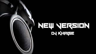 DJ Khalse - New Version (BASS Mix)