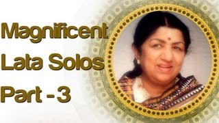 Lata Mangeshkar Solo Superhit Songs - Vol 3 - Magnificent Lata Mangeshkar