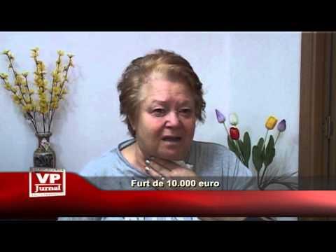 Furt de 10.000 euro