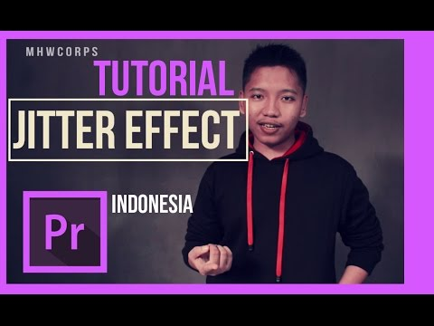 Tutorial Jitter Effect Adobe Premiere Pro CC 2015, Bahasa Indonesia