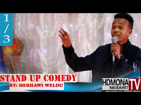 HDMONA - Part 1 - бббб ббб Stand Up Comedy -  New Eritrean Stand Up Comedy 2018