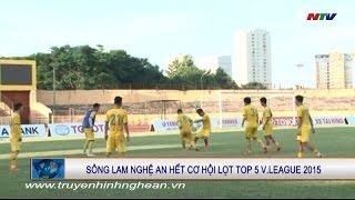 Sông Lam Nghệ An hết cơ hội lọt TOP 5 V.League 2015, công phượng, u23 việt nam, vleague