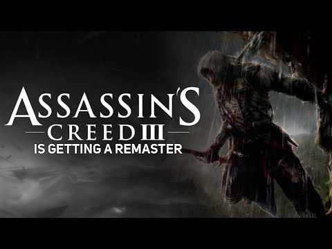 Assassin's Creed III is Getting a Remaster (My Thoughts)