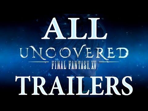 Final Fantasy XV (15) ALL Trailers || Uncovered || HD (видео)