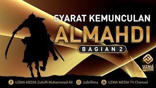 Video SYARAT KEMUNCULAN ALMAHDI BAGIAN 2 | UST. ZULKIFLI MUHAMMAD ALI, LC., MA. MP3, 3GP, MP4, WEBM, AVI, FLV Juni 2019