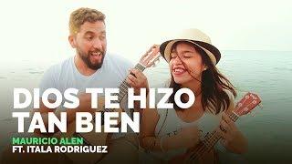 Video Mauricio Alen - Dios te hizo tan bien ft. Itala Rodriguez (Oficial) MP3, 3GP, MP4, WEBM, AVI, FLV November 2018