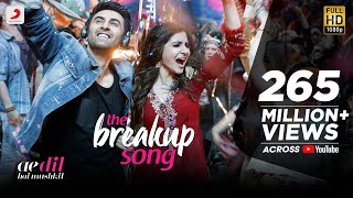 The Breakup Song Video Song Ae Dil Hai Mushkil Ranbir Anushka