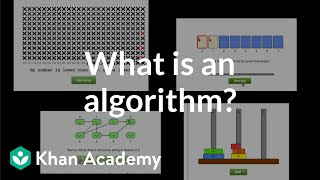 What is an algorithm and why should you care? | Algorithms | Computer Science | Khan Academy