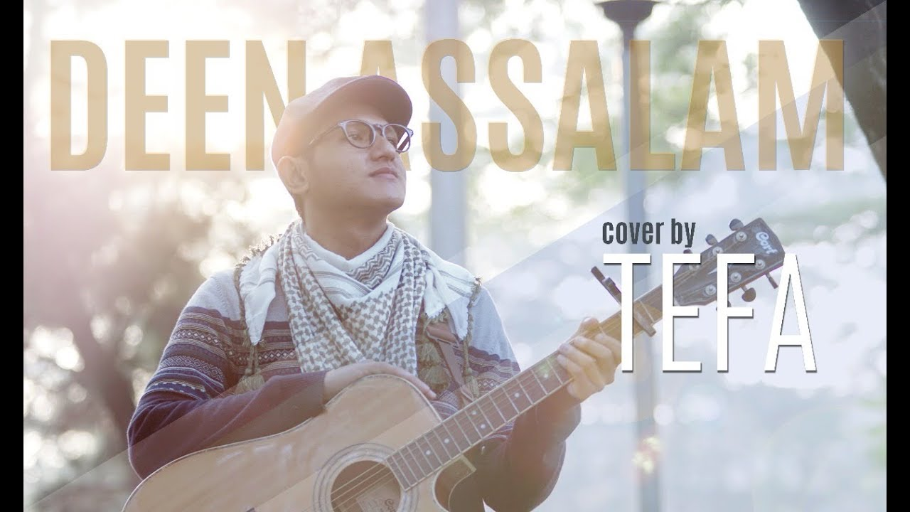 DEEN ASSALAM – Tefa Cover (Acoustic Guitar Version)
