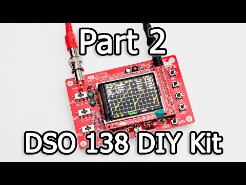 DSO 138 (digital oscilloscope) DIY Kit - Part 2/3 - Calibration and test