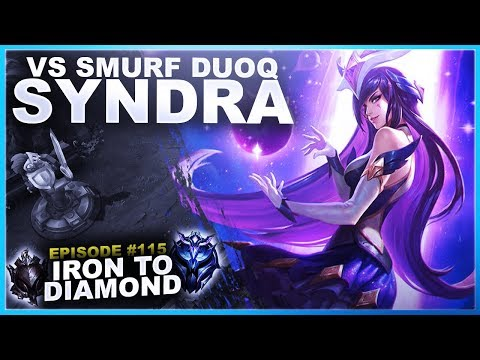 My Syndra Vs Duoq Smurfs! - Iron To Diamond | League Of Legends