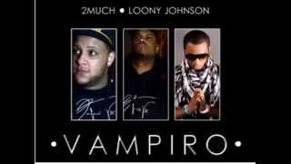 2Much Ft Loony Johnson - Vampiro [kizomba 2014]